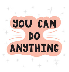 You can do anything handwritten lettering hand vector