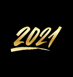 2021 year gold brush lettering isolated on a black vector image