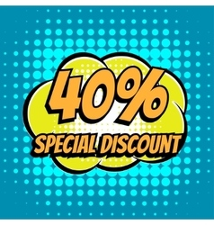 40 percent special discount comic book bubble text vector