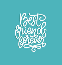 best friends forever hand lettering vector image