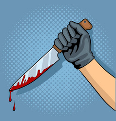 bloody knife in hand pop art vector image