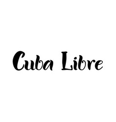 Lettering of cuba libre in black isolated on white vector