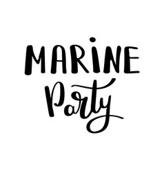 marine party handwritten for holiday greeting vector image