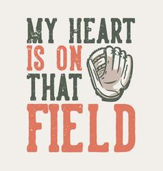t-shirt design slogan typography my heart vector image