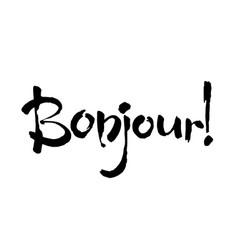 Bonjour card or poster lettering ink vector