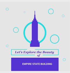 lets explore the beauty of empire state building vector image