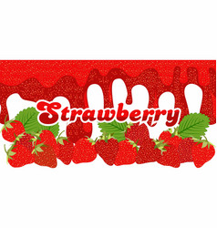 melt strawberry sauce on white background with vector image