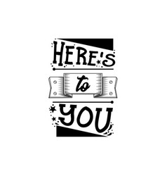 here is to you banner badge for a blog or vector image