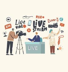 Live stream news concept videographer record vector