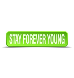 Stay forever young green 3d realistic square vector