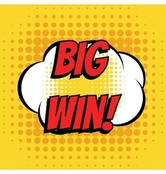 Big win comic book bubble text retro style vector image