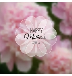 Happy Mothers Day card on blurred flower vector