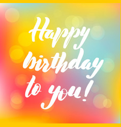 lettering inscription happy birthday to vector image