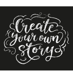 Create your story chalk poster vector image