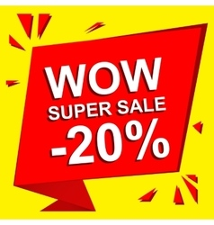 Sale poster with WOW SUPER SALE MINUS 20 PERCENT vector