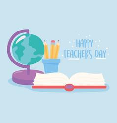 happy teachers day school globe map pencils vector image