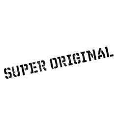 Super Original rubber stamp vector image