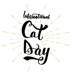 international cat day lettering greeting vector image