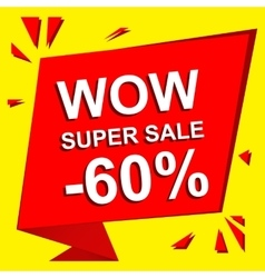 Sale poster with WOW SUPER SALE MINUS 60 PERCENT vector