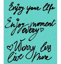 Enjoy your life every moment watercolor vector image