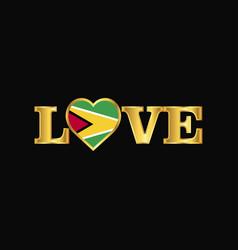 Golden love typography guyana flag design vector
