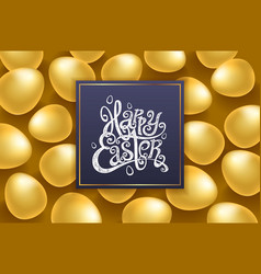 gold eggs happy easter lettering modern vector image