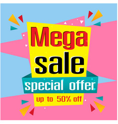 banner mega sale special offer up to 50 off vector image