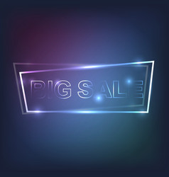 big sale inscription in neon frame vector image