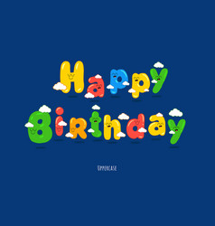 Happy birthday card font make your congratulations vector