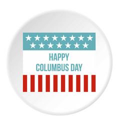 happy columbus day flag icon circle vector image
