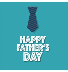 Happy fathers day card design with Big Tie vector