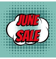 June sale comic book bubble text retro style vector