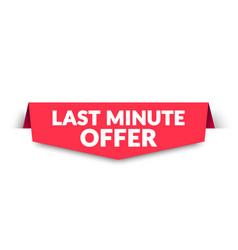 last minute offer label modern web banner design vector image