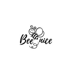 Bee nice phrase with doodle on white vector
