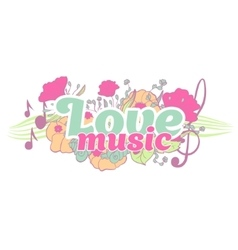 Love music typography lettering with flower vector