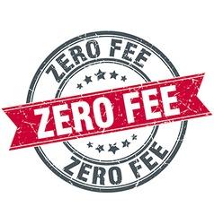 Zero fee red round grunge vintage ribbon stamp vector