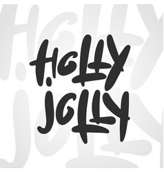 lettering phrase holly jolly for posters vector image