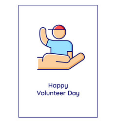 Happy volunteer day greeting card with color icon vector