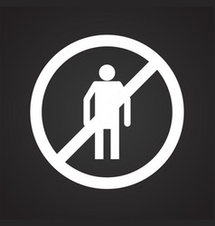 Safety no entry icon on black background for vector