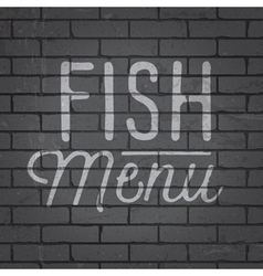 Slogan brickwall dark fish menu vector