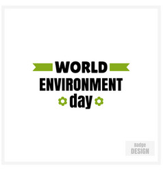 badge for world environment day vector image