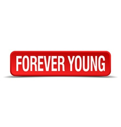 forever young red 3d square button isolated on vector image
