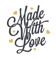 made with love wintage lettering on white vector image
