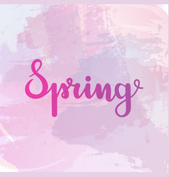 spring lettering on watercolor background vector image