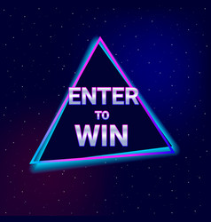 Enter to win text neon style vector
