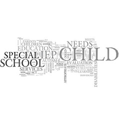 Autism and the school system text word cloud vector