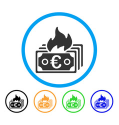 burn euro banknotes rounded icon vector image