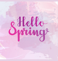 hello spring lettering on watercolor background vector image