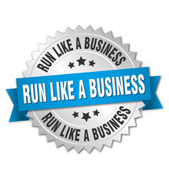 Run like a business round isolated silver badge vector