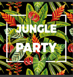 slogan jungle party flowers and leaves vector image